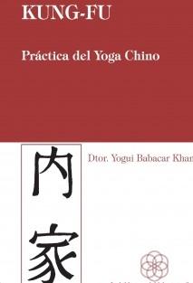 Kung Fu. La práctica del Yoga Chino
