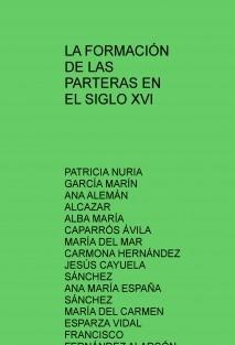LA FORMACIÓN DE LAS PARTERAS EN EL SIGLO XVI