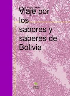 Viaje por los sabores y saberes de Bolivia