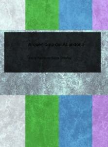 Arqueología del Abandono