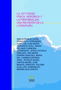 LA ACTIVIDAD FÍSICA AERÓBICA Y LA FIBROMIALGIA: UNA REVISIÓN DE LA LITERATURA