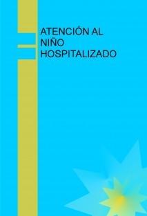ATENCIÓN AL NIÑO HOSPITALIZADO