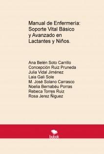 Manual de Enfermería: Soporte Vital Básico y Avanzado en Lactantes y Niños.