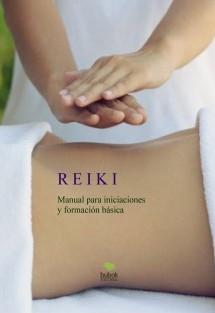 REIKI Manual para iniciaciones y formación básica