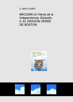 MACQWA Un Héroe de la Independencia -Episodio II- EL DRAGÓN VERDE DE BOSTON
