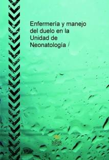 Enfermería y manejo del duelo en la Unidad de Neonatología