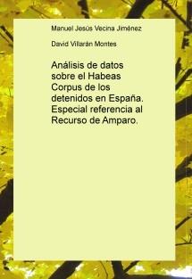 Análisis de datos sobre el Habeas Corpus de los detenidos en España. Especial referencia al Recurso de Amparo.