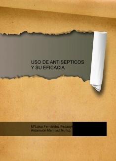 USO DE ANTISEPTICOS Y SU EFICACIA
