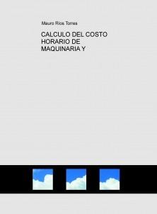 CALCULO DEL COSTO HORARIO DE MAQUINARIA Y