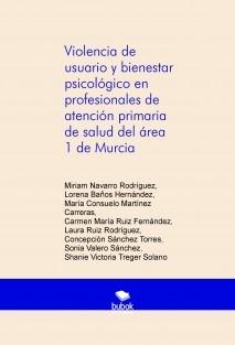 Violencia de usuario y bienestar psicológico en profesionales de atención primaria de salud del área 1 de Murcia