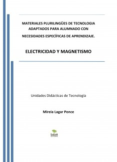 MATERIALES PLURILÍNGÜES DE TECNOLOGÍA ADAPTADOS PARA ALUMNADO CON NECESIDADES ESPECÍFICAS DE APRENDIZAJE. ELECTRICIDAD Y MAGNETISMO