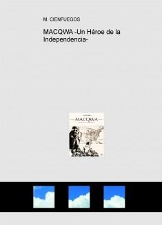 MACQWA -Un Héroe de la Independencia-