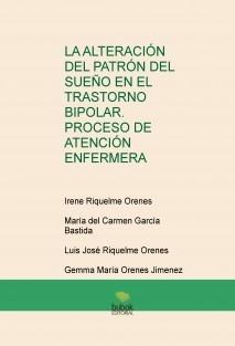 LA ALTERACIÓN DEL PATRÓN DEL SUEÑO EN EL TRASTORNO BIPOLAR. PROCESO DE ATENCIÓN ENFERMERA