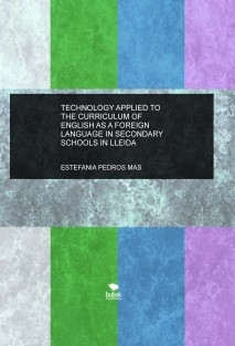 TECHNOLOGY APPLIED TO THE CURRICULUM OF ENGLISH AS A FOREIGN LANGUAGE IN SECONDARY SCHOOLS IN LLEIDA