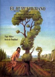 «EL HUMUS HUMANO» (Viaje mítico hacia la Totalidad)