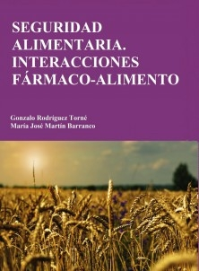 SEGURIDAD ALIMENTARIA. INTERACCIONES FÁRMACO-ALIMENTO