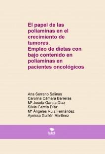 El papel de las poliaminas en el crecimiento de tumores. Empleo de dietas con bajo contenido en poliaminas en pacientes oncológicos
