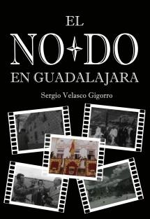 El No-Do en Guadalajara