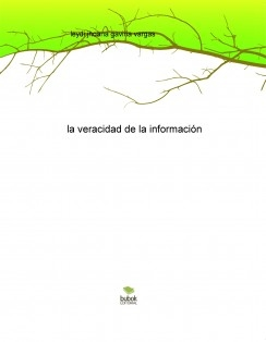 la veracidad de la información