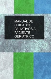 MANUAL DE CUIDADOS PALIATIVOS AL PACIENTE GERIATRICO
