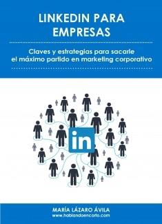 LinkedIn para empresas: claves y estrategias para sacarle el máximo partido en marketing corporativo