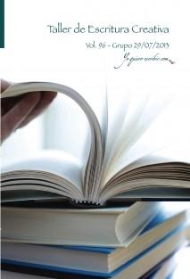 """Taller de Escritura Creativa Vol. 96 - Grupo 29/07/2013. """"YoQuieroEscribir.com"""""""