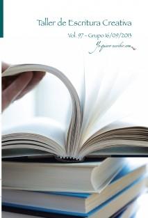 """Taller de Escritura Creativa Vol. 97 - Grupo 16/09/2013. """"YoQuieroEscribir.com"""""""