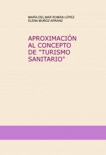 """APROXIMACIÓN AL CONCEPTO DE """"TURISMO SANITARIO"""""""