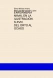 ENFERMERIA NAVAL EN LA ILUSTRACIÓN  S.XVIII   DEL ORTO AL OCASO