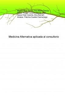Medicina Alternativa aplicada al consultorio