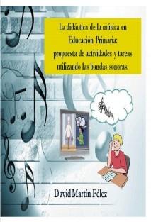 LA DIDÁCTICA DE LA MÚSICA EN EDUCACIÓN PRIMARIA: PROPUESTA DE ACTIVIDADES Y TAREAS UTILIZANDO LAS BANDAS SONORAS