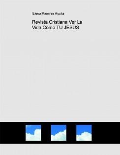 Revista Cristiana Ver La Vida Como TU JESUS