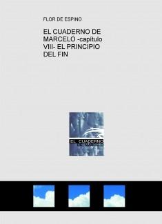 EL CUADERNO DE MARCELO -capítulo VIII- EL PRINCIPIO DEL FIN