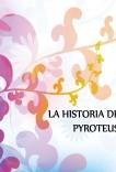 La historia de Pyroteus