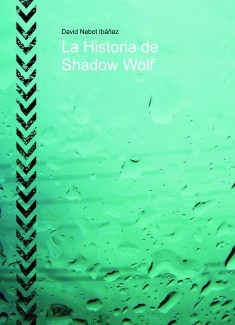 La Historia de Shadow Wolf