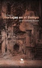 Libro Mortajas en el tiempo, autor Javier González Alcocer