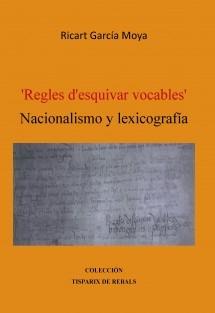 'Regles d'esquivar vocables' Nacionalismo y lexicografía
