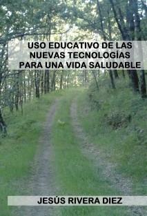 USO EDUCATIVO DE LAS NUEVAS TECNOLOGÍAS PARA UNA VIDA SALUDABLE