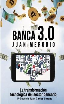 Banca 3.0: La Transformación Tecnológica del Sector Bancario
