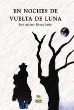 Libro En noches de vuelta de luna, autor José Antonio Biosca Barba