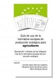 Guía de uso de la normativa europea de producción ecológica para agricultores