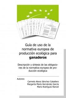 Guía de uso de la normativa europea de producción ecológica para ganaderos