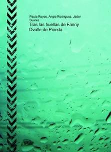 Tras las huellas de Fanny Ovalle de Pineda