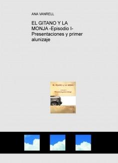 EL GITANO Y LA MONJA -Episodio I- Presentaciones y primer alunizaje