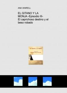 EL GITANO Y LA MONJA -Episodio III- El caprichoso destino y el beso robado