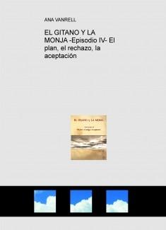 EL GITANO Y LA MONJA -Episodio IV- El plan, el rechazo, la aceptación