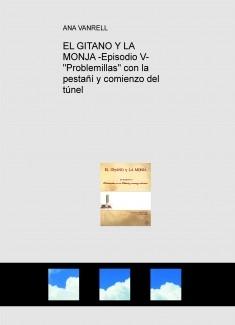 """EL GITANO Y LA MONJA -Episodio V- """"Problemillas"""" con la pestañí y comienzo del túnel"""