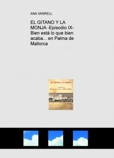 EL GITANO Y LA MONJA -Episodio IX- Bien está lo que bien acaba... en Palma de Mallorca