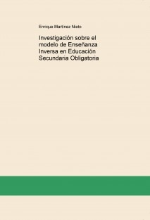 Investigación sobre el modelo de Enseñanza Inversa en Educación Secundaria Obligatoria