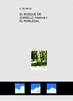 EL BOSQUE DE JUANILLO -Historia I- EL ROBLEDAL